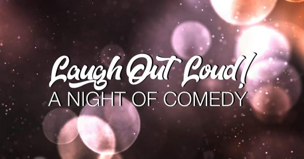 Laugh out Loud! A Night of Comedy